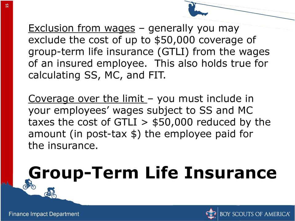 Coverage over the limit you must include in your employees wages subject to SS and MC taxes the cost of GTLI