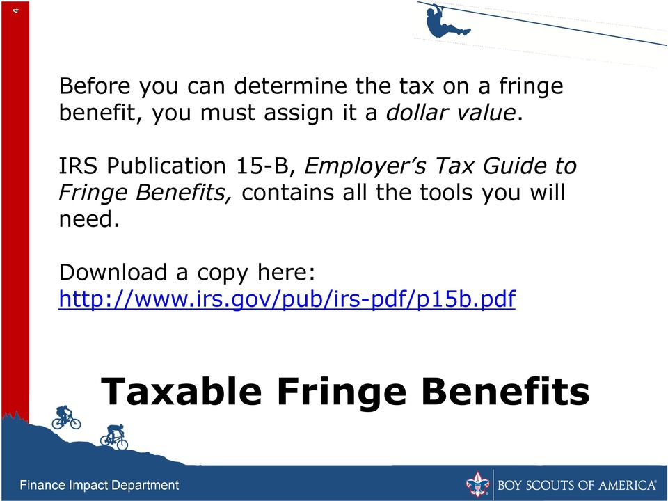 IRS Publication 15-B, Employer s Tax Guide to Fringe Benefits,