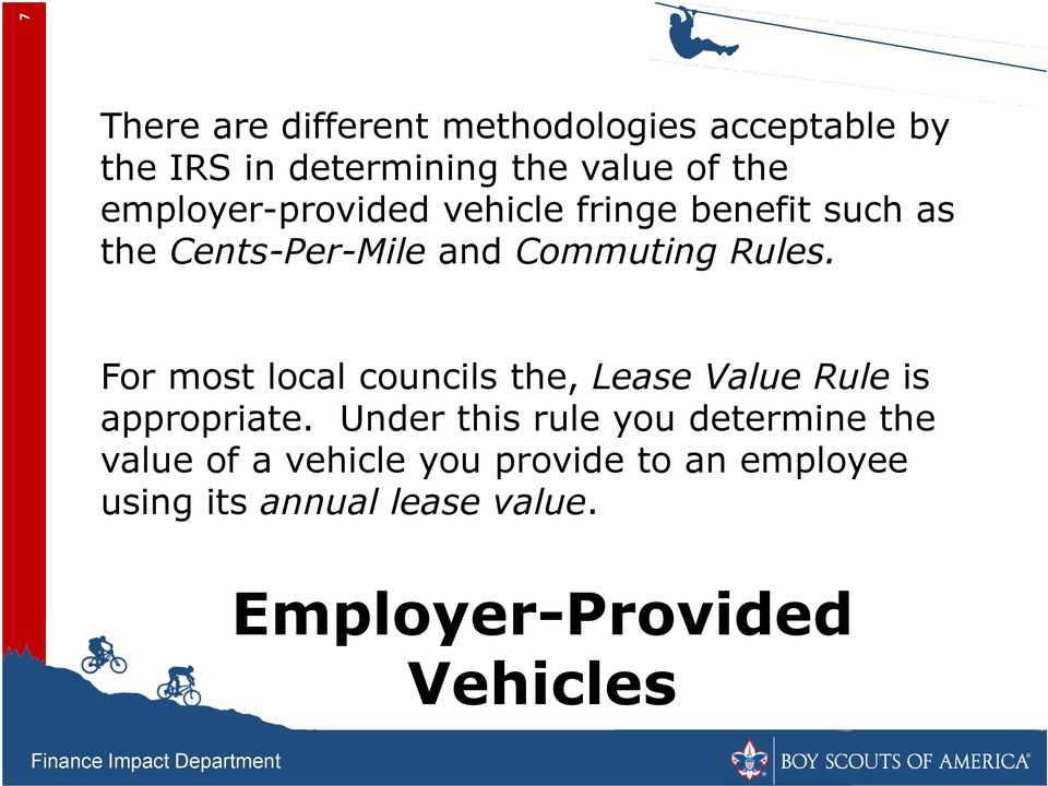 For most local councils the, Lease Value Rule is appropriate.