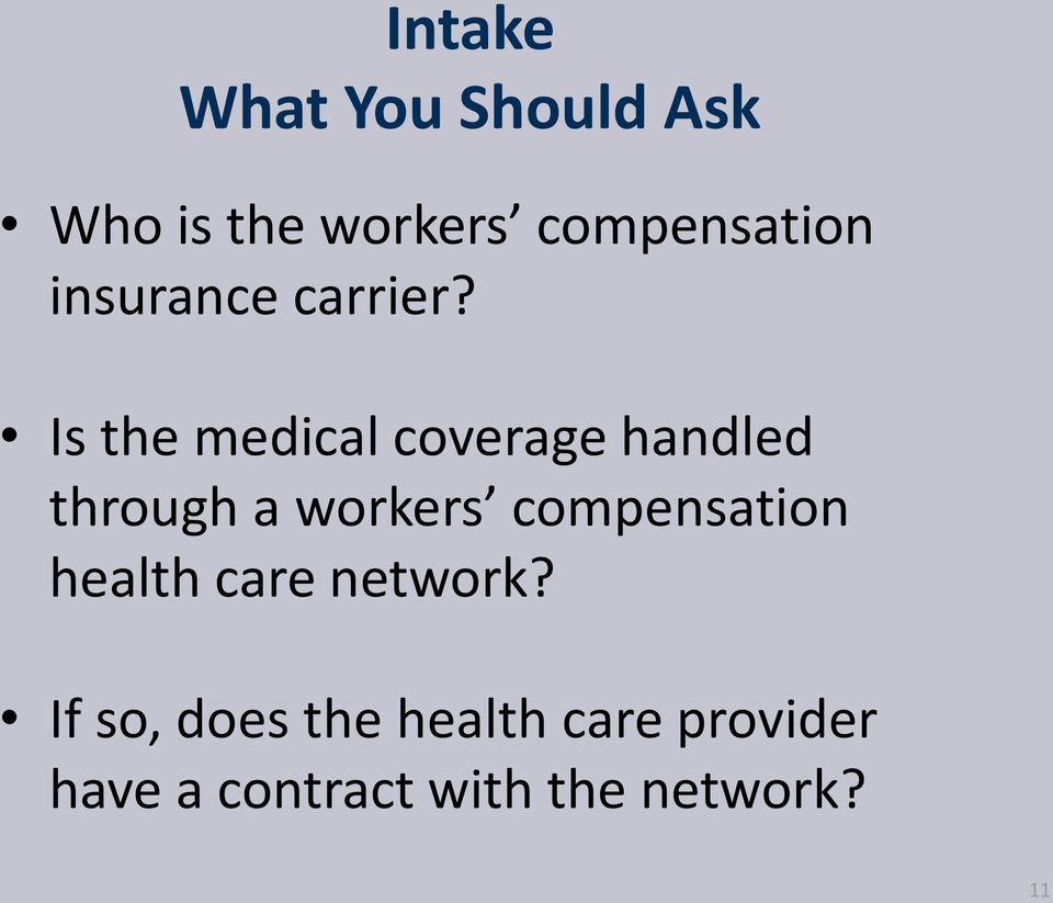 Is the medical coverage handled through a workers