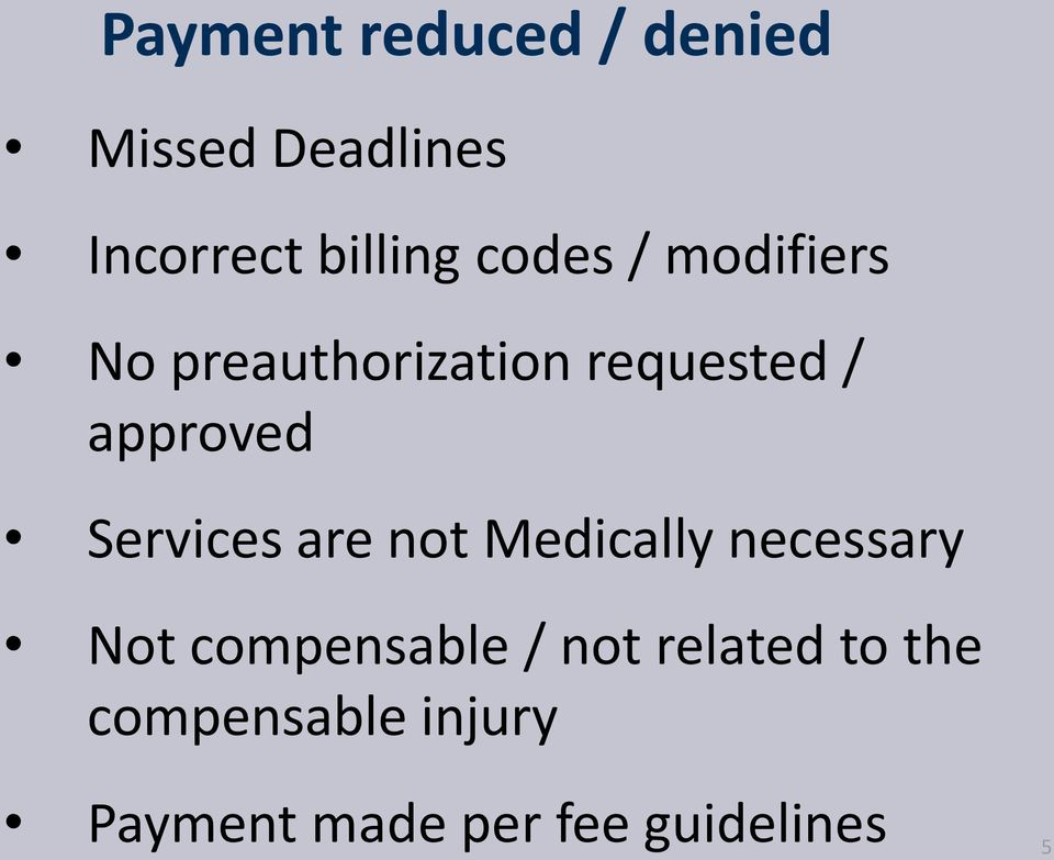 Services are not Medically necessary Not compensable / not