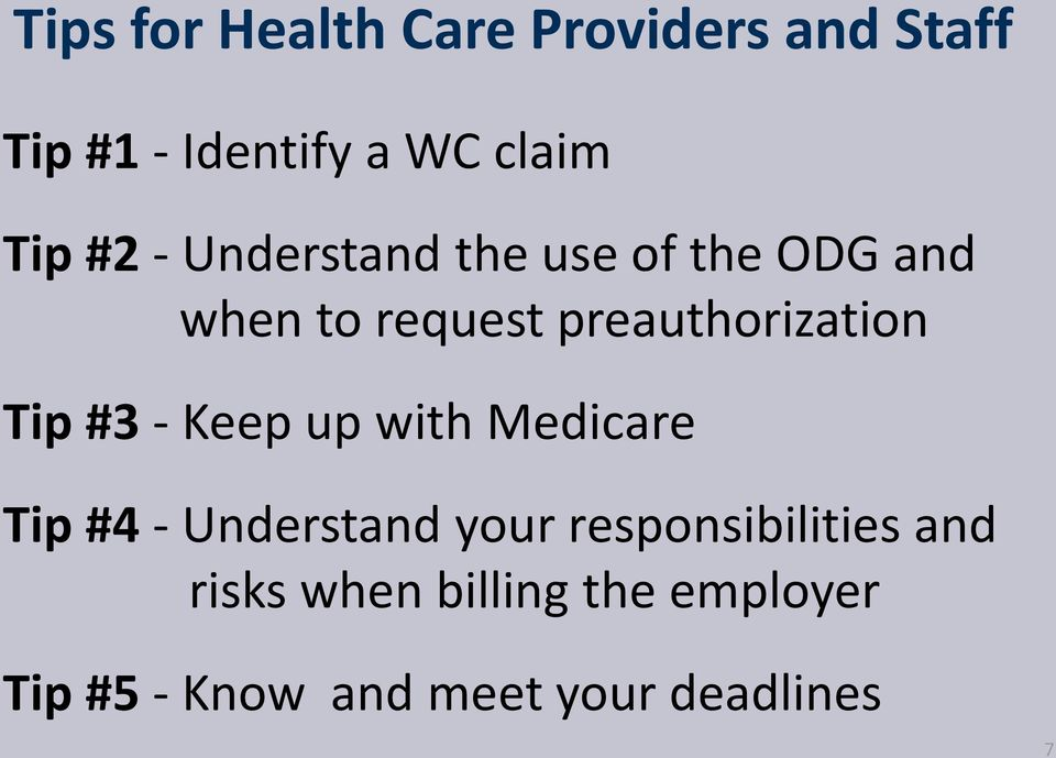 Tip #3 - Keep up with Medicare Tip #4 - Understand your responsibilities