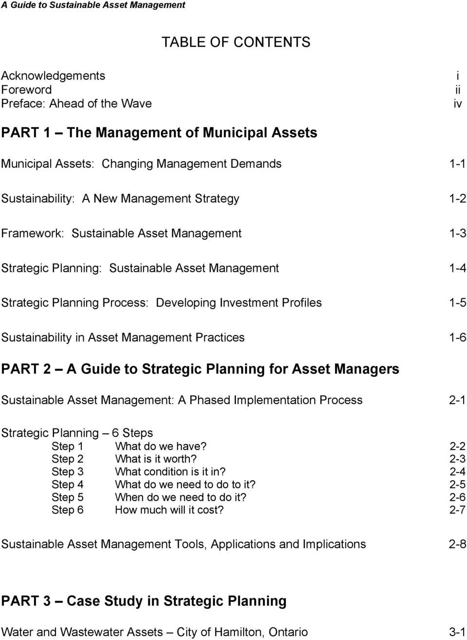 in Asset Management Practices 1-6 PART 2 A Guide to Strategic Planning for Asset Managers Sustainable Asset Management: A Phased Implementation Process 2-1 Strategic Planning 6 Steps Step 1 What do