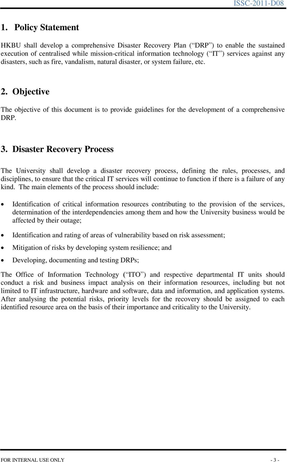 Objective The objective of this document is to provide guidelines for the development of a comprehensive DRP. 3.
