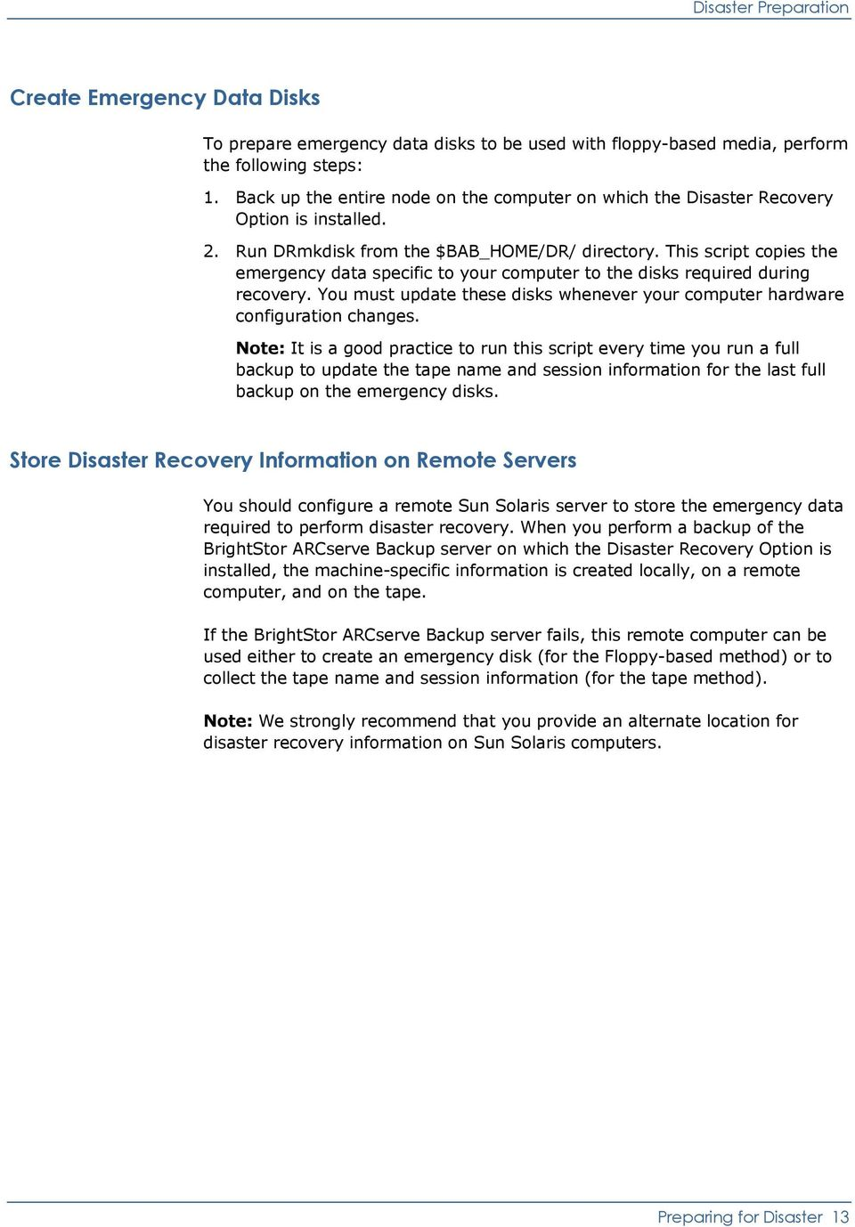 This script copies the emergency data specific to your computer to the disks required during recovery. You must update these disks whenever your computer hardware configuration changes.