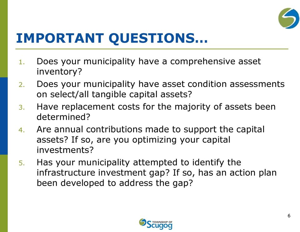 Have replacement costs for the majority of assets been determined? 4.