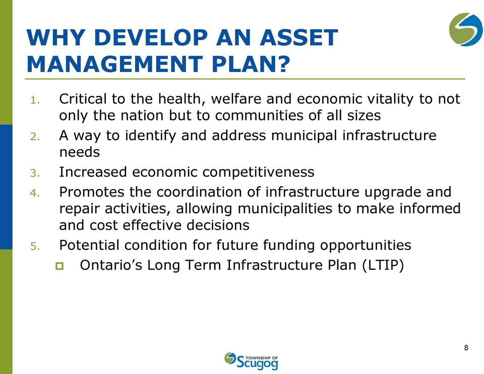 A way to identify and address municipal infrastructure needs 3. Increased economic competitiveness 4.