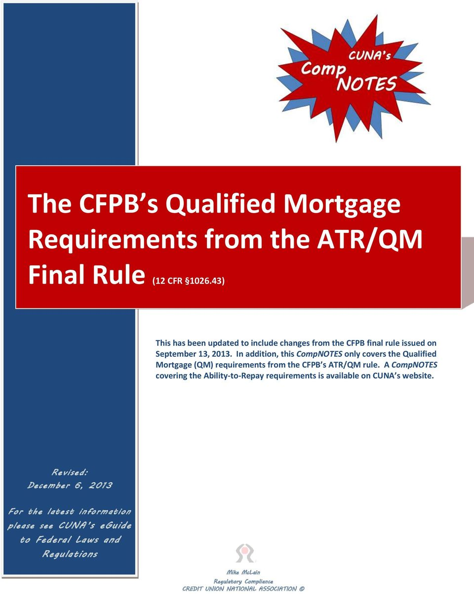 In addition, this CompNOTES only covers the Qualified Mortgage (QM) requirements from the CFPB s ATR/QM rule.