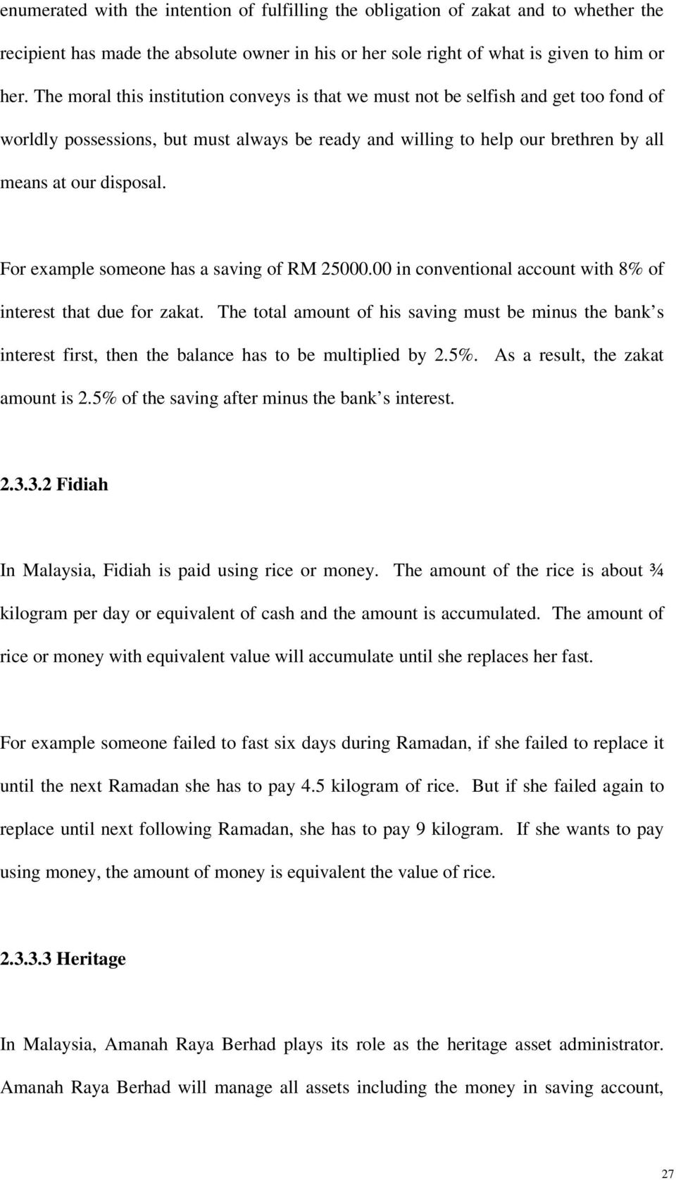 For example someone has a saving of RM 25000.00 in conventional account with 8% of interest that due for zakat.