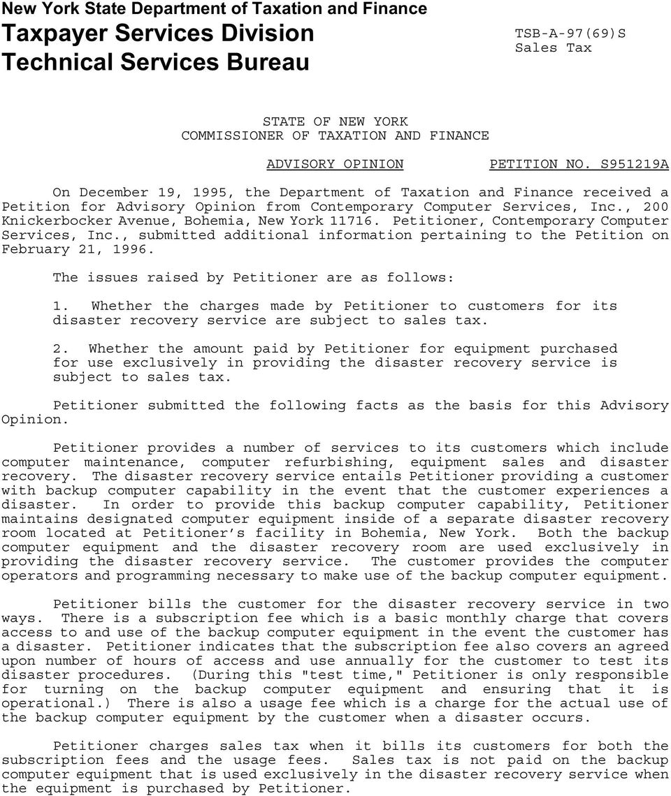 , 200 Knickerbocker Avenue, Bohemia, New York 11716. Petitioner, Contemporary Computer Services, Inc., submitted additional information pertaining to the Petition on February 21, 1996.