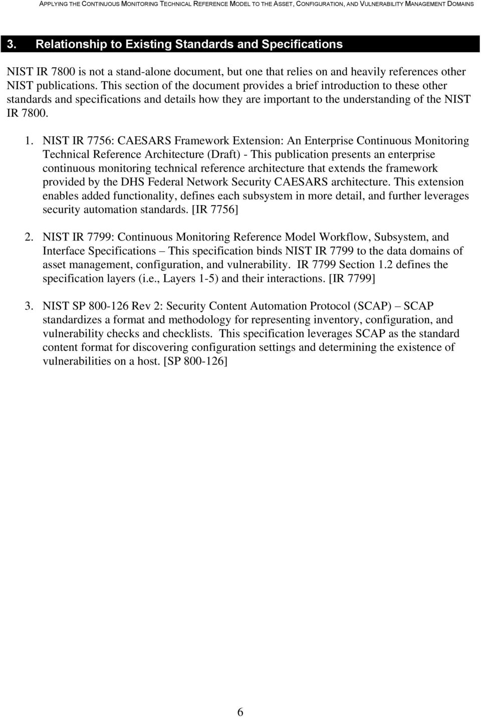 NIST IR 7756: CAESARS Framework Extension: An Enterprise Continuous Monitoring Technical Reference Architecture (Draft) - This publication presents an enterprise continuous monitoring technical