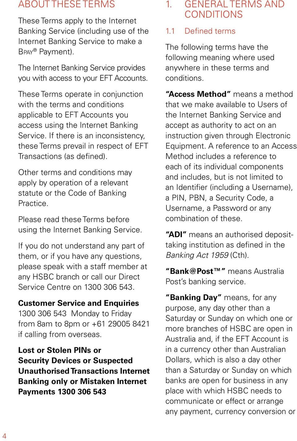 These Terms operate in conjnction with the terms and conditions applicable to EFT Acconts yo access sing the Internet Banking Service.