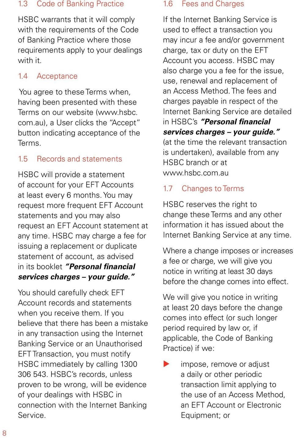 5 Records and statements HSBC will provide a statement of accont for yor EFT Acconts at least every 6 months.