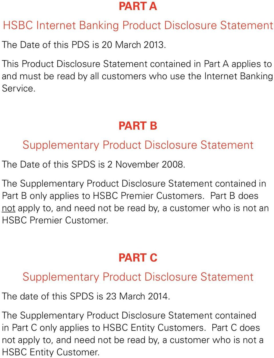 PART B Spplementary Prodct Disclosre Statement The Date of this SPDS is 2 November 2008. The Spplementary Prodct Disclosre Statement contained in Part B only applies to HSBC Premier Cstomers.