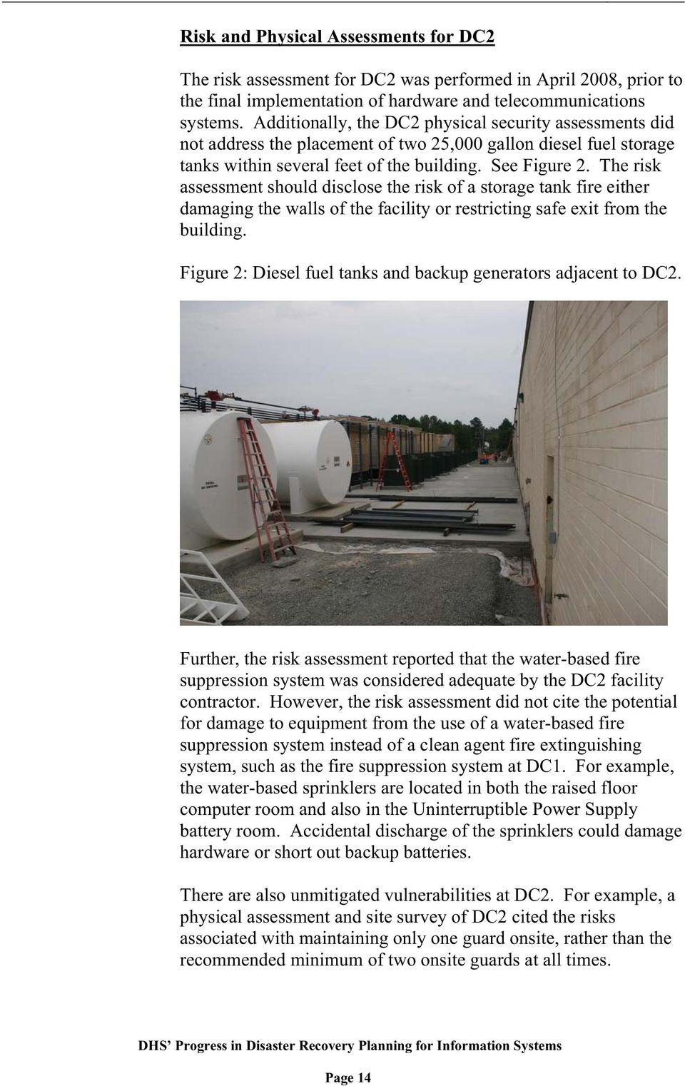 The risk assessment should disclose the risk of a storage tank fire either damaging the walls of the facility or restricting safe exit from the building.