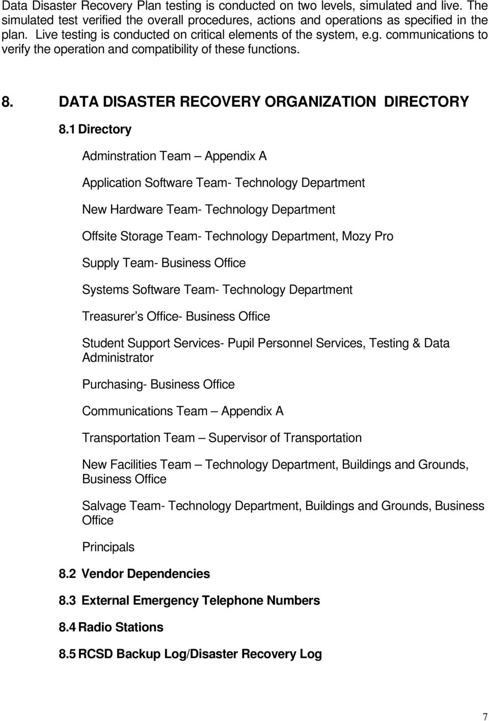 1 Directory Adminstration Team Appendix A Application Software Team- Technology Department New Hardware Team- Technology Department Offsite Storage Team- Technology Department, Mozy Pro Supply Team-