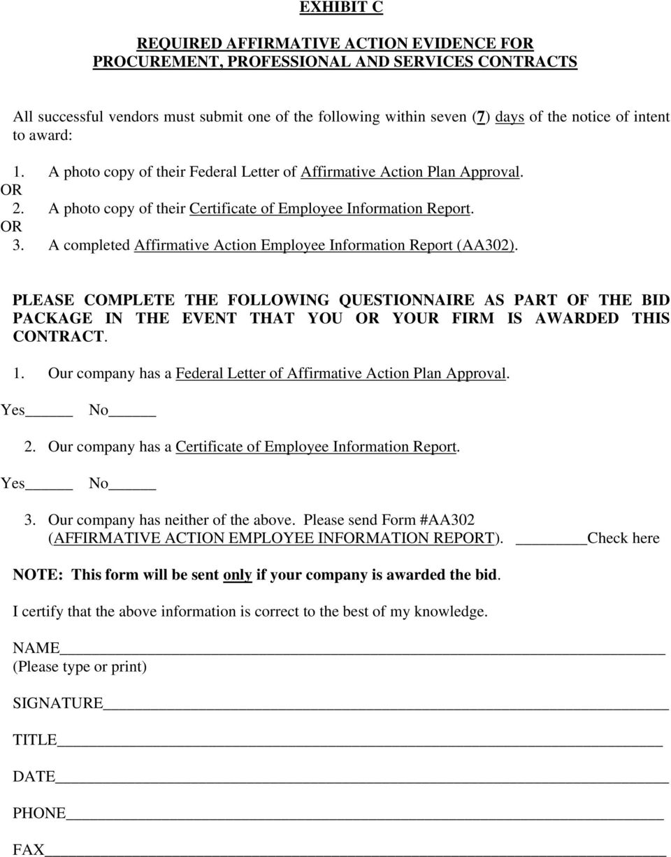 A completed Affirmative Action Employee Information Report (AA302). PLEASE COMPLETE THE FOLLOWING QUESTIONNAIRE AS PART OF THE BID PACKAGE IN THE EVENT THAT YOU OR YOUR FIRM IS AWARDED THIS CONTRACT.