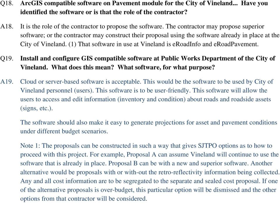 The contractor may propose superior software; or the contractor may construct their proposal using the software already in place at the City of Vineland.