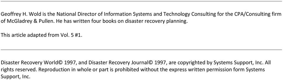 McGladrey & Pullen. He has written four books on disaster recovery planning. This article adapted from Vol. 5 #1.