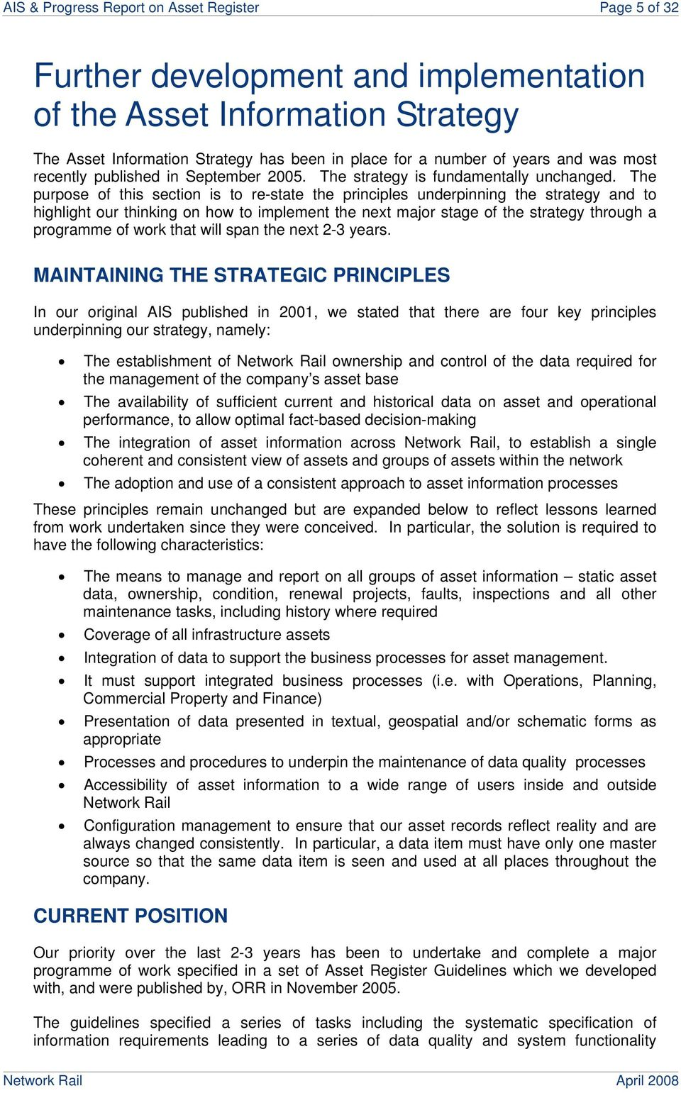 The purpose of this section is to re-state the principles underpinning the strategy and to highlight our thinking on how to implement the next major stage of the strategy through a programme of work