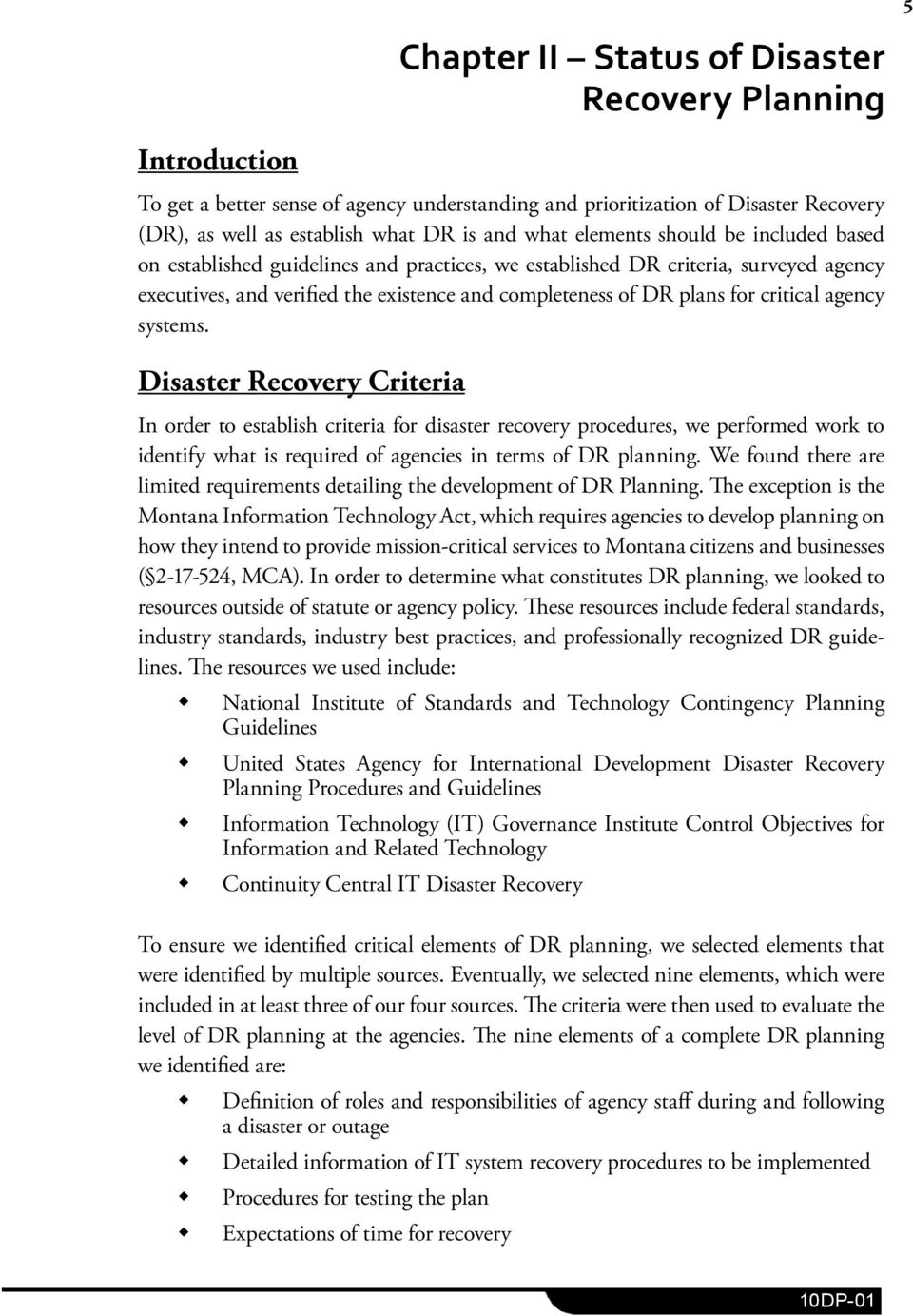 agency systems. Disaster Recovery Criteria In order to establish criteria for disaster recovery procedures, we performed work to identify what is required of agencies in terms of DR planning.