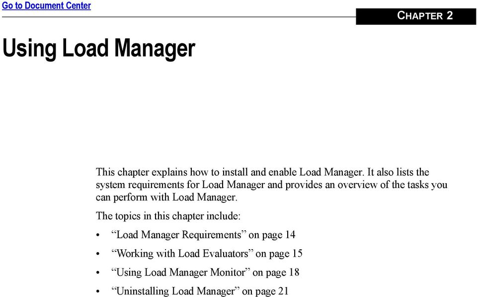 It also lists the system requirements for Load Manager and provides an overview of the tasks you can