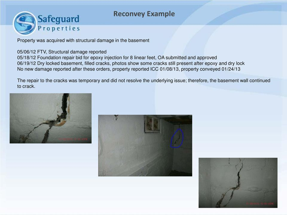 cracks still present after epoxy and dry lock No new damage reported after these orders, property reported ICC 01/08/13, property conveyed
