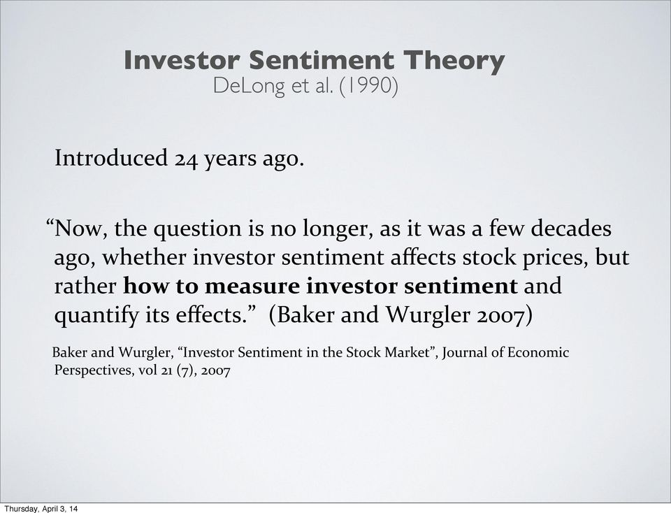 stock prices, but rather how to measure investor sentiment and quantify its effects.