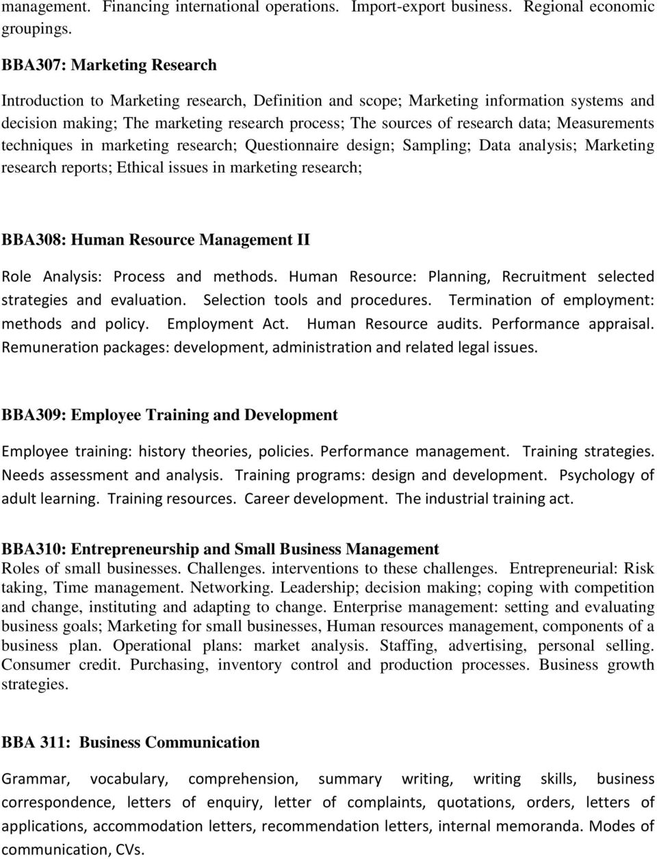 Measurements techniques in marketing research; Questionnaire design; Sampling; Data analysis; Marketing research reports; Ethical issues in marketing research; BBA308: Human Resource Management II