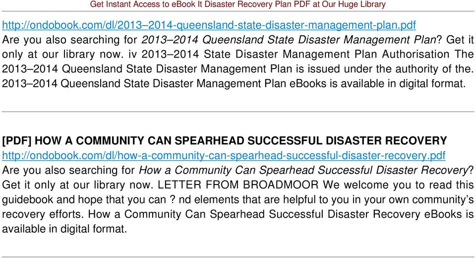 2013 2014 Queensland State Disaster Management Plan ebooks is available in digital format. [PDF] HOW A COMMUNITY CAN SPEARHEAD SUCCESSFUL DISASTER RECOVERY http://ondobook.