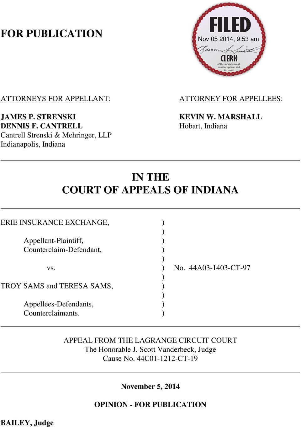 MARSHALL Hobart, Indiana IN THE COURT OF APPEALS OF INDIANA ERIE INSURANCE EXCHANGE, ) ) Appellant-Plaintiff, ) Counterclaim-Defendant, ) ) vs.