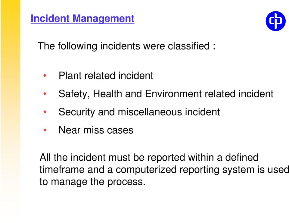 miscellaneous incident Near miss cases All the incident must be reported