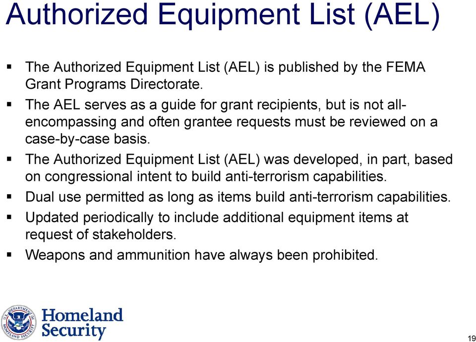 The Authorized Equipment List (AEL) was developed, in part, based on congressional intent to build anti-terrorism capabilities.