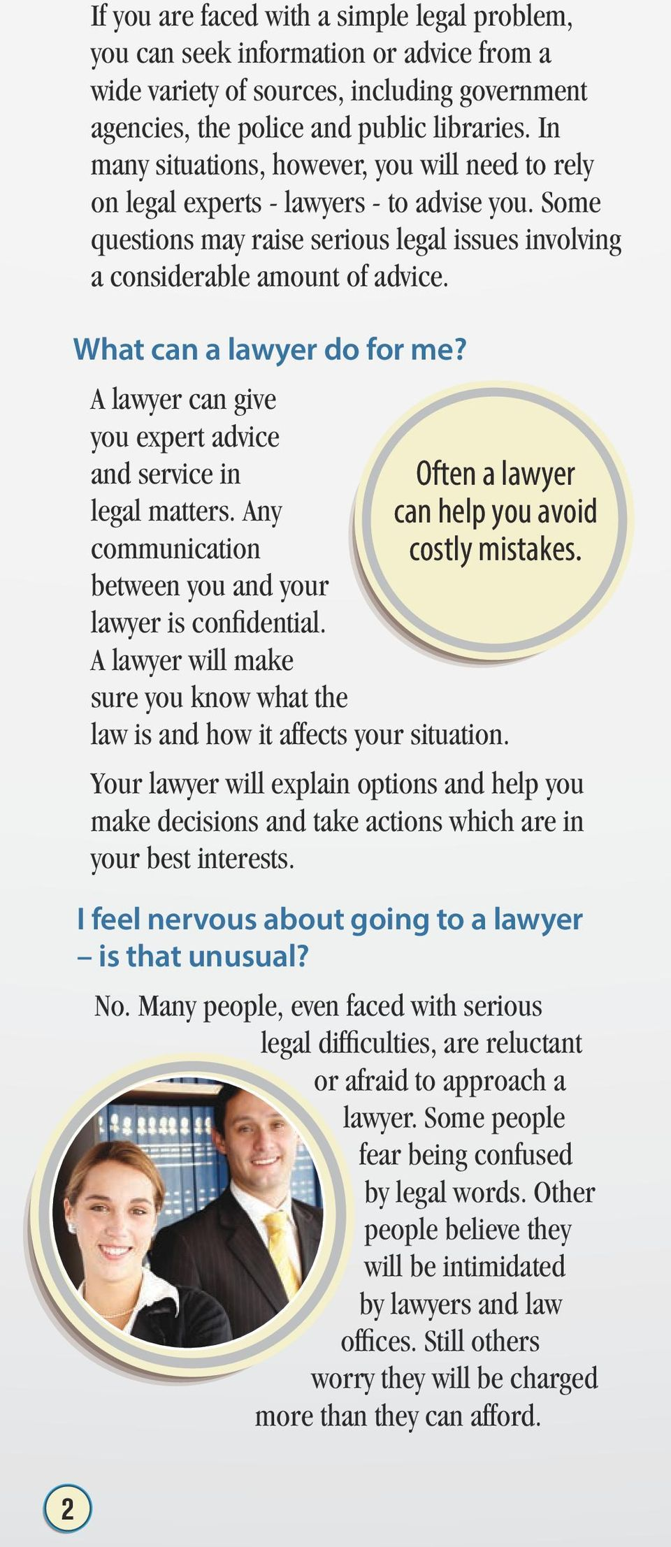 What can a lawyer do for me? A lawyer can give you expert advice and service in Often a lawyer legal matters. Any can help you avoid communication costly mistakes.