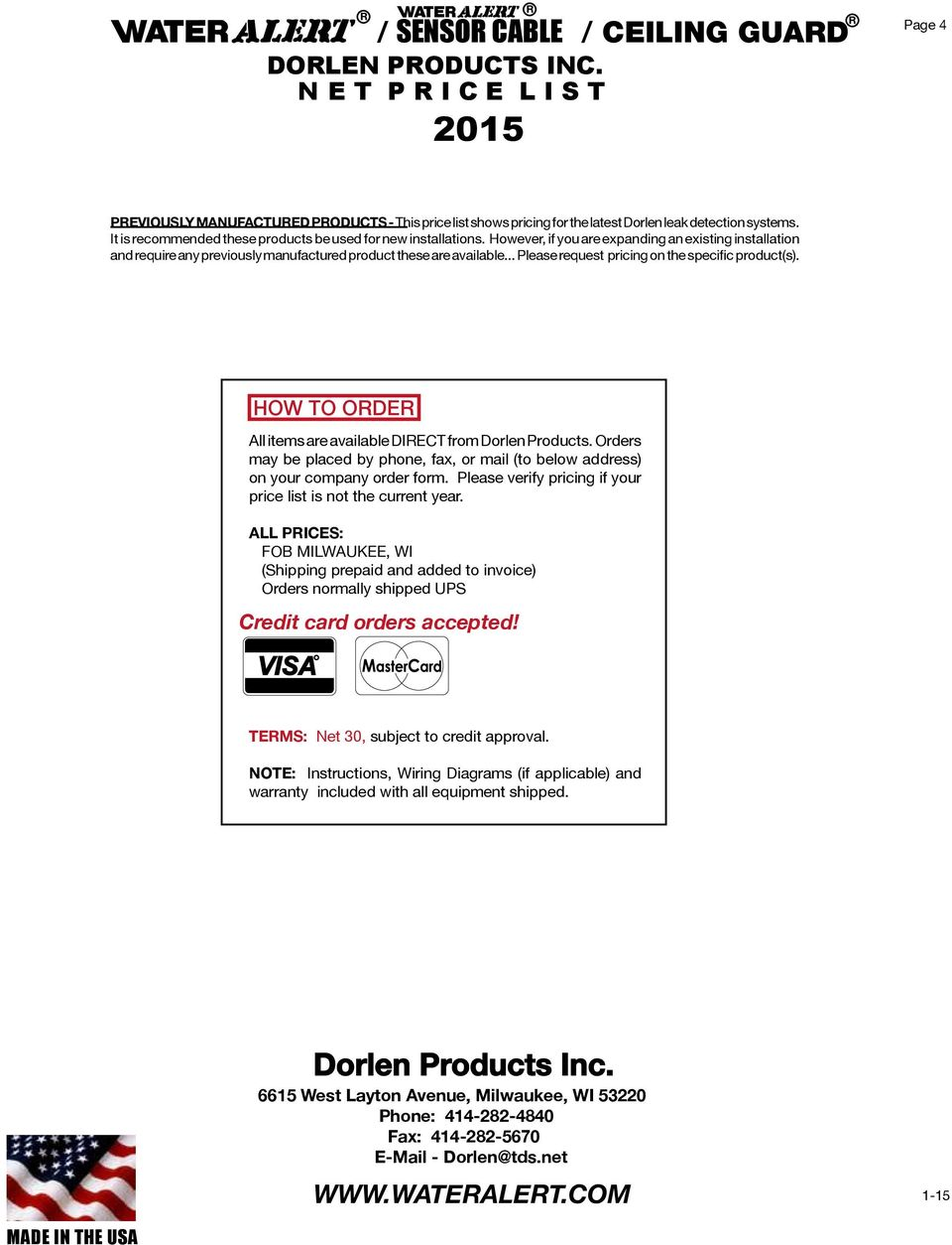 .. Please request pricing on the specific product(s). HOW TO ODE All items are available DIECT from Dorlen Products.
