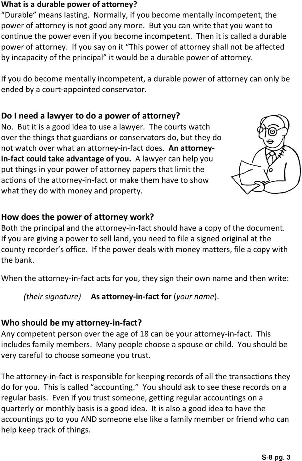 If you say on it This power of attorney shall not be affected by incapacity of the principal it would be a durable power of attorney.