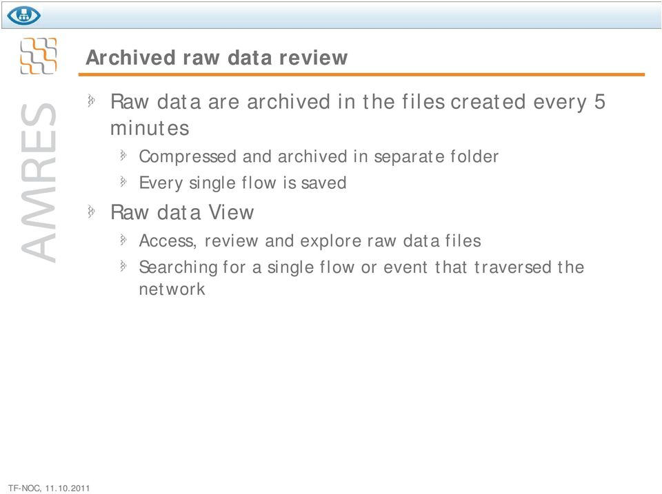 single flow is saved Raw data View Access, review and explore raw