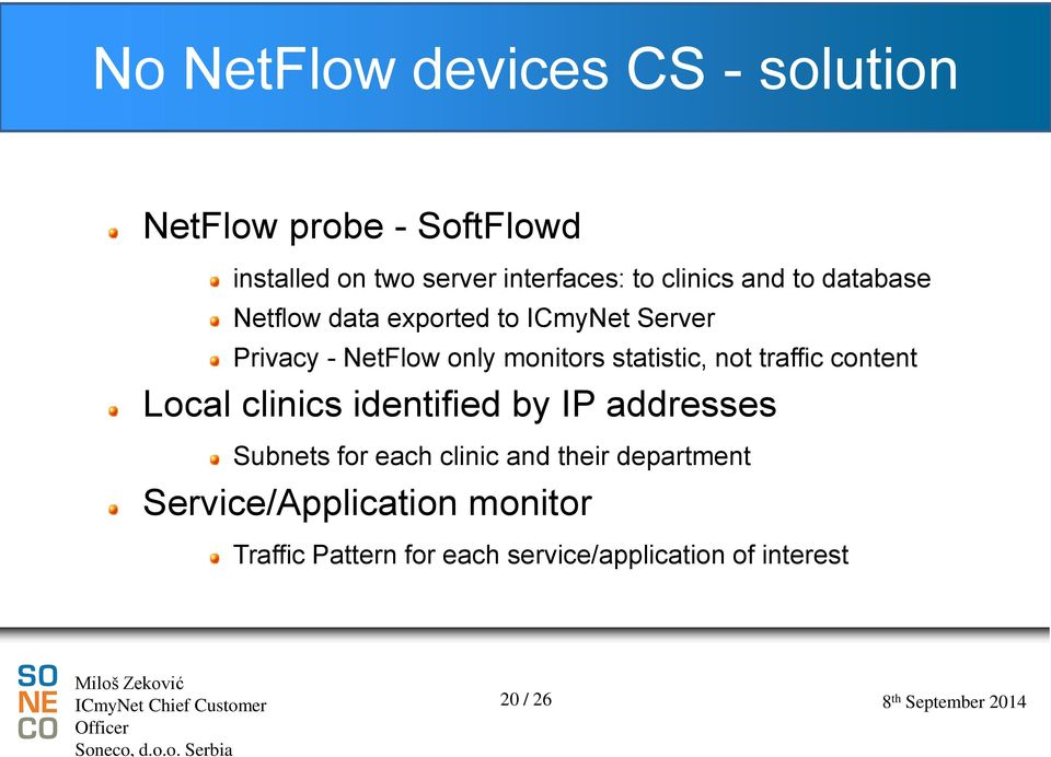 statistic, not traffic content Local clinics identified by IP addresses Subnets for each clinic and
