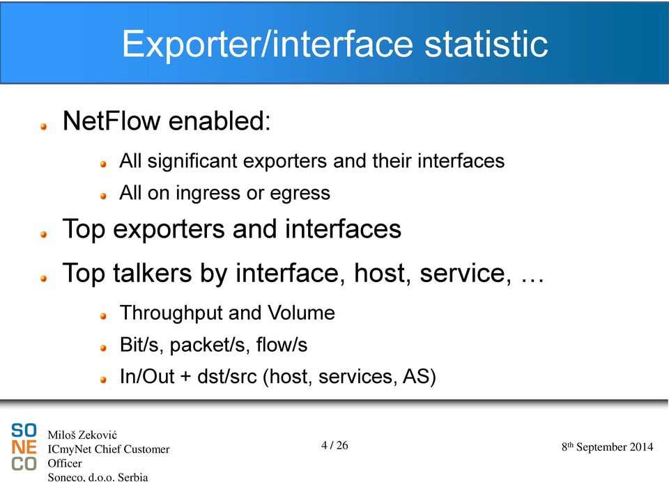 and interfaces Top talkers by interface, host, service, Throughput