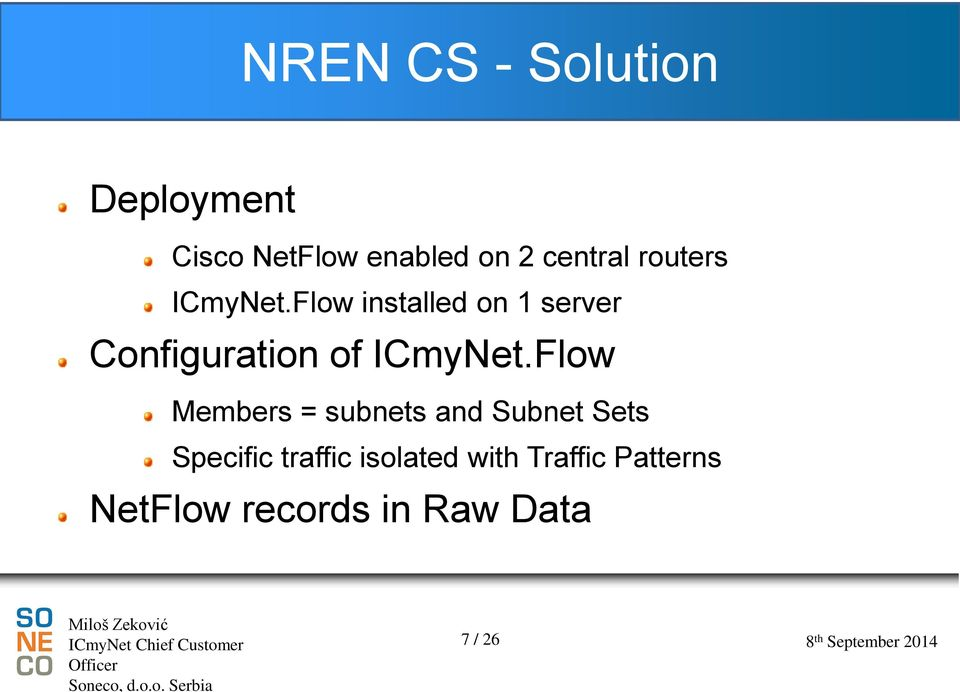 Flow installed on 1 server Configuration of ICmyNet.