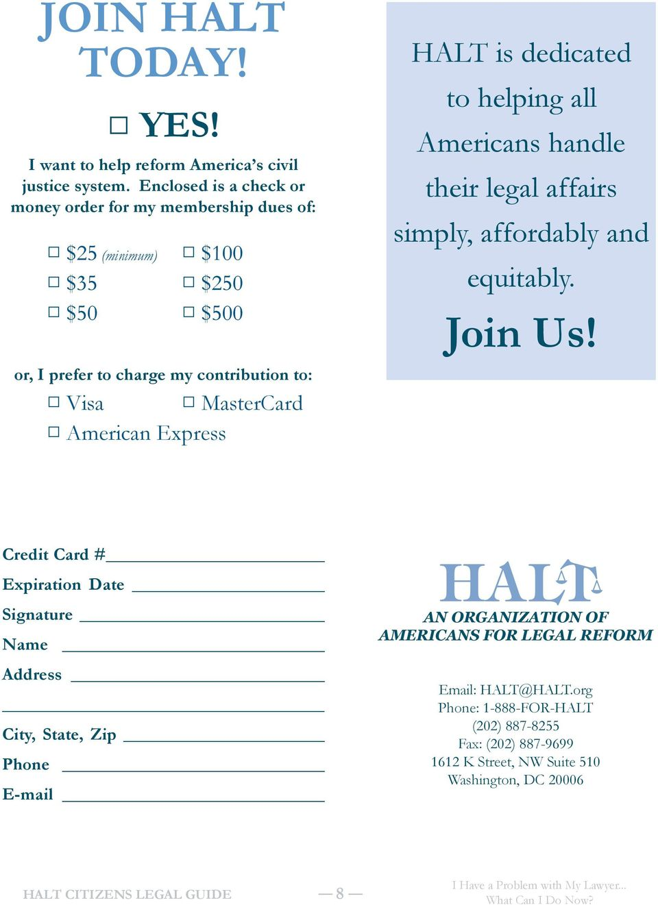 American Express HALT is dedicated to helping all Americans handle their legal affairs simply, affordably and equitably. Join Us!