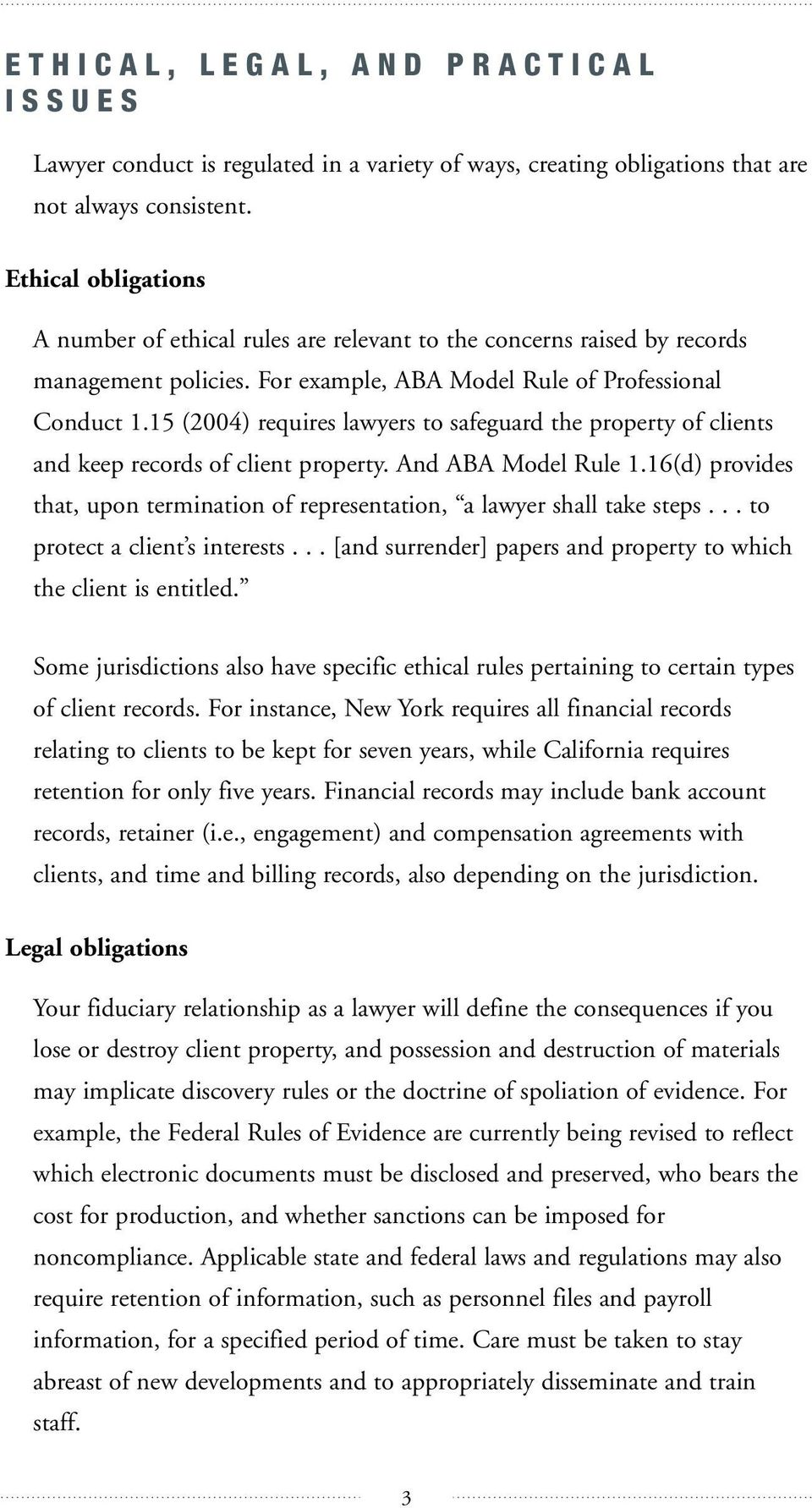 15 (2004) requires lawyers to safeguard the property of clients and keep records of client property. And ABA Model Rule 1.