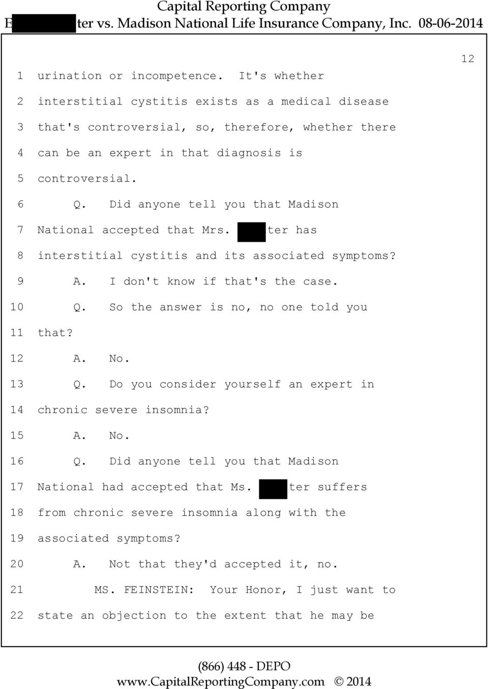 Did anyone tell you that Madison 7 National accepted that Mrs. ter has 8 interstitial cystitis and its associated symptoms? 9 A. I don't know if that's the case. 10 Q.