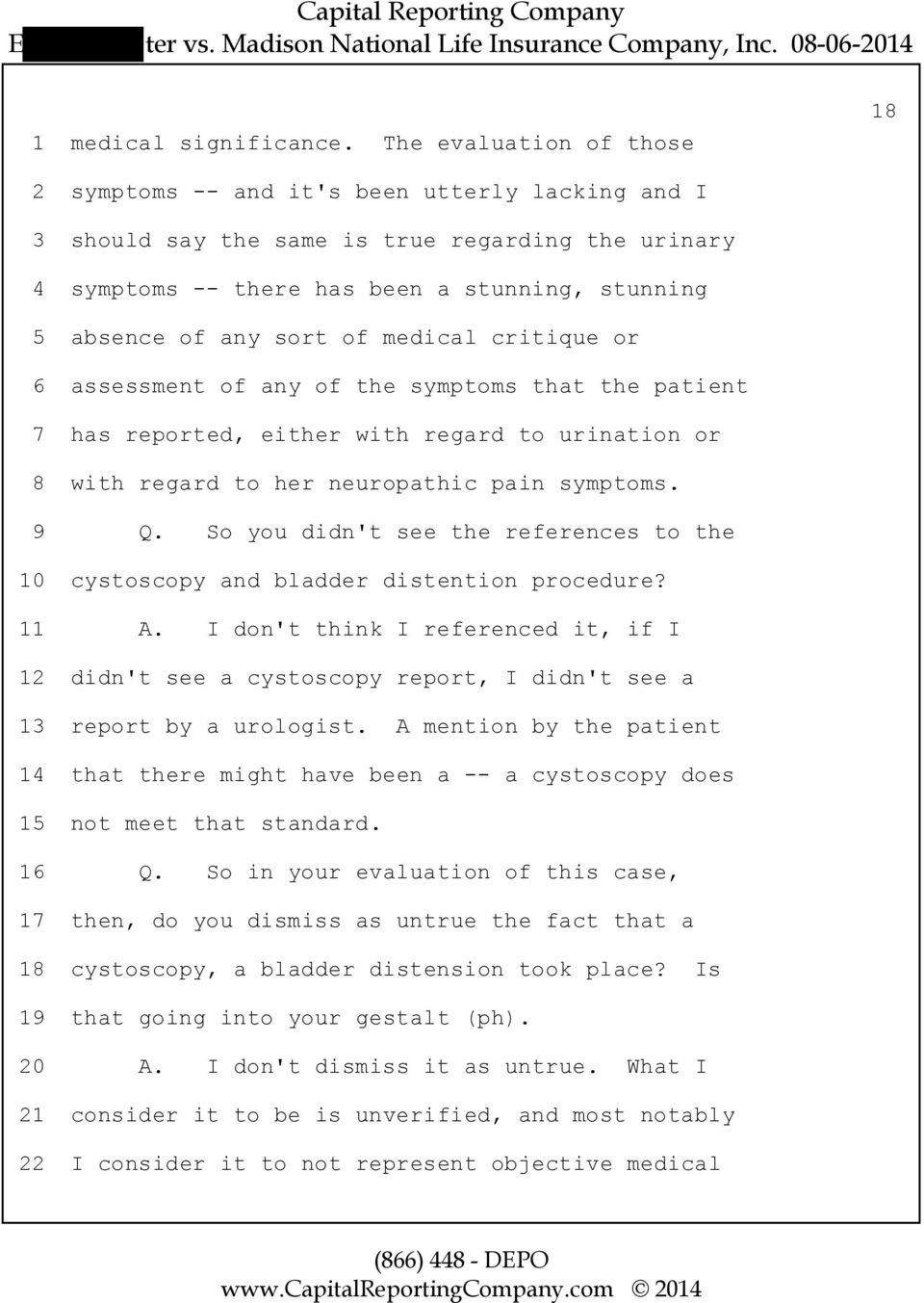 sort of medical critique or 6 assessment of any of the symptoms that the patient 7 has reported, either with regard to urination or 8 with regard to her neuropathic pain symptoms. 9 Q.