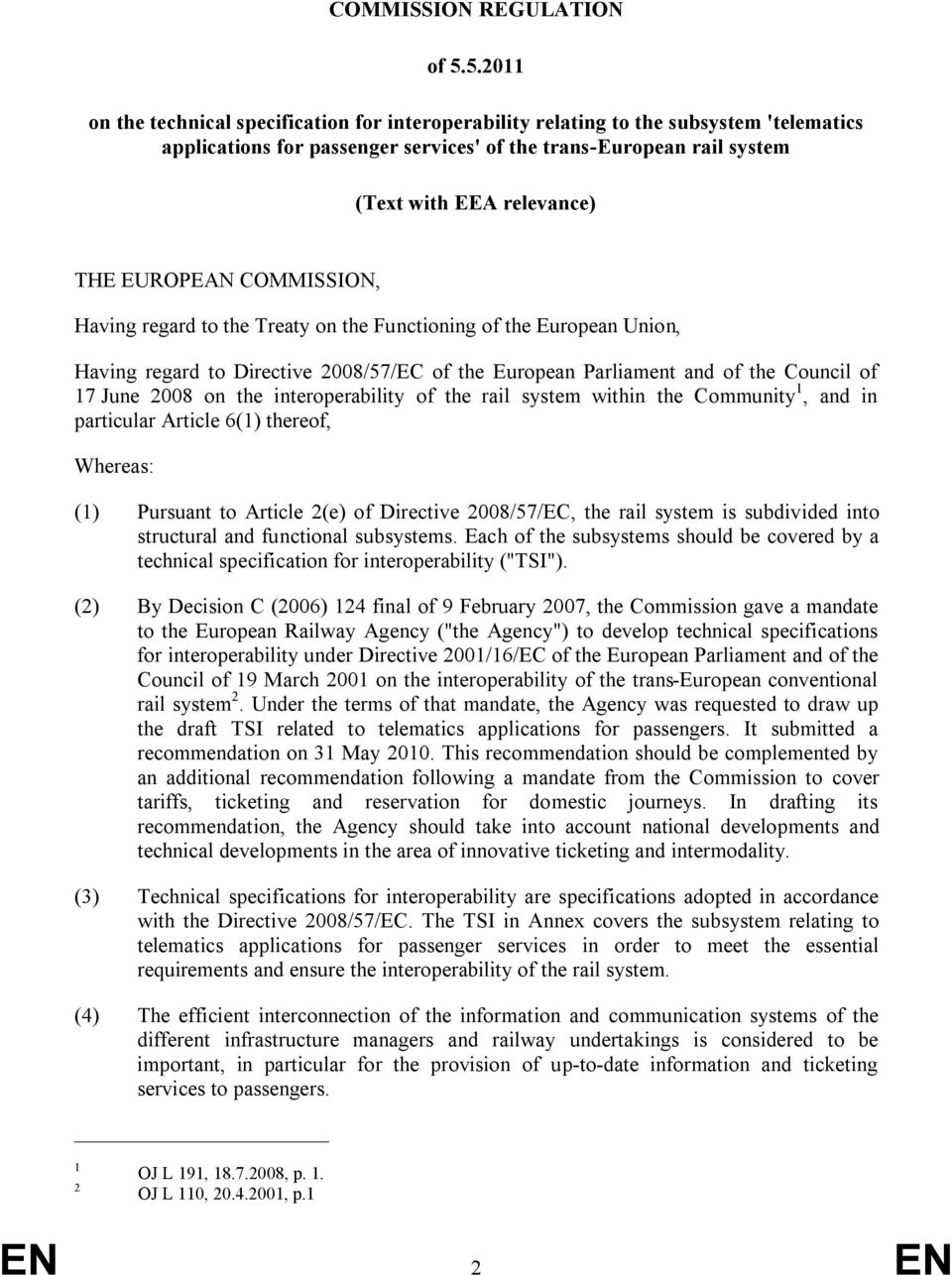 EUROPEAN COMMISSION, Having regard to the Treaty on the Functioning of the European Union, Having regard to Directive 2008/57/EC of the European Parliament and of the Council of 17 June 2008 on the