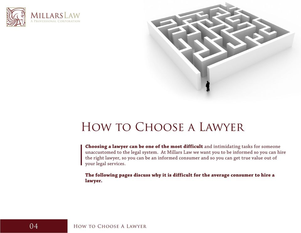 At Millars Law we want you to be informed so you can hire the right lawyer, so you can be an informed