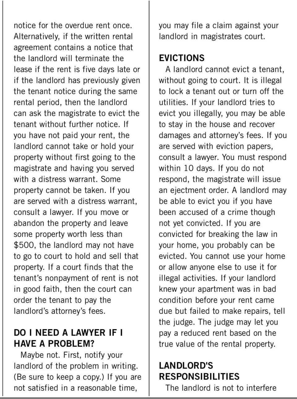 during the same rental period, then the landlord can ask the magistrate to evict the tenant without further notice.
