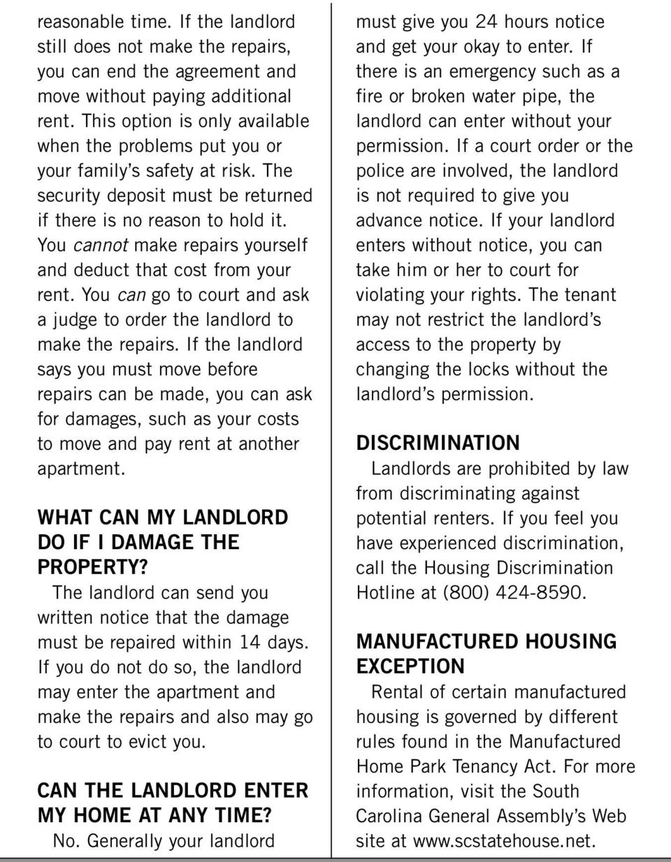 You cannot make repairs yourself and deduct that cost from your rent. You can go to court and ask a judge to order the landlord to make the repairs.