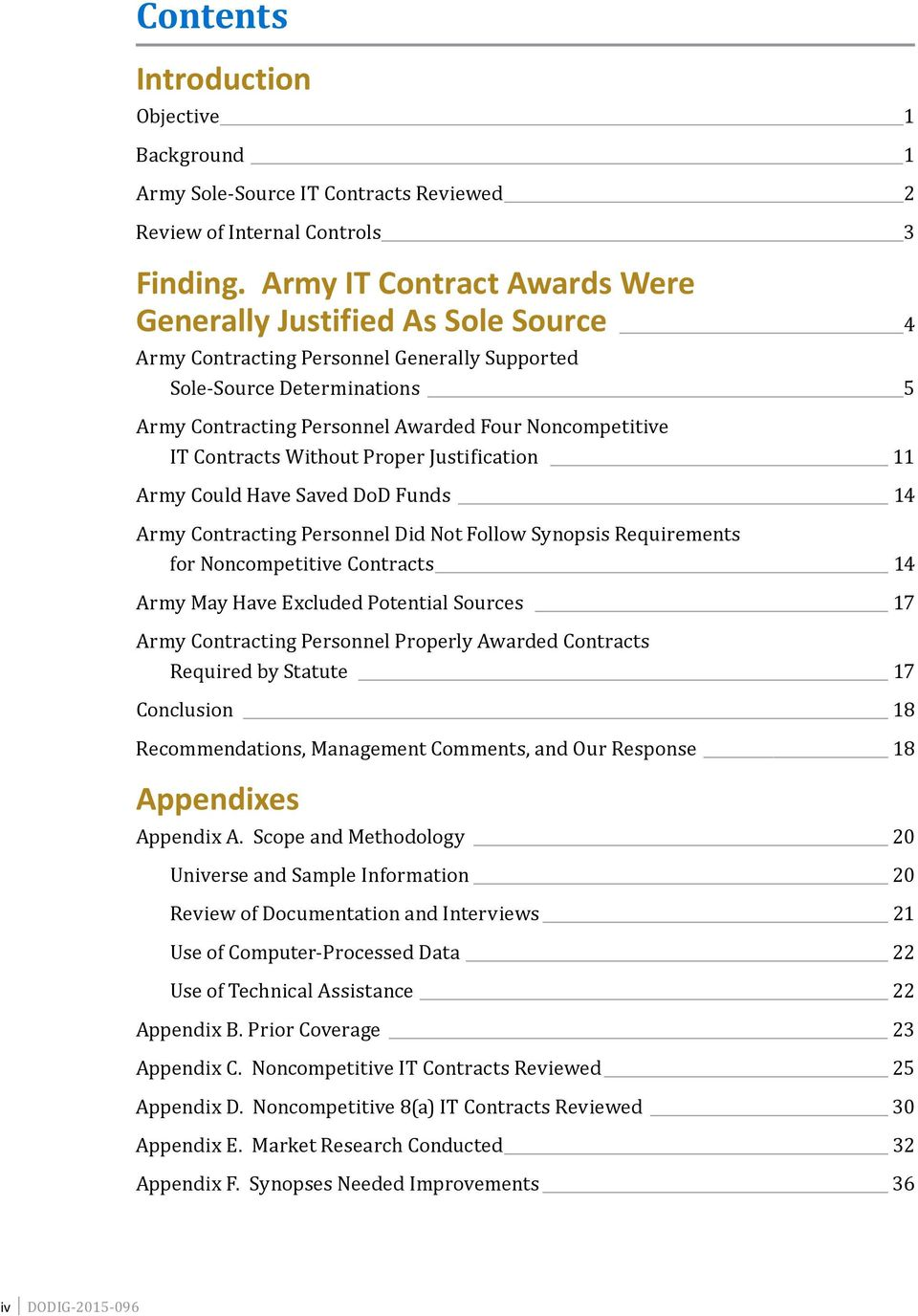 Contracts Without Proper Justification 11 Army Could Have Saved DoD Funds 14 Army Contracting Personnel Did Not Follow Synopsis Requirements for Noncompetitive Contracts 14 Army May Have Excluded
