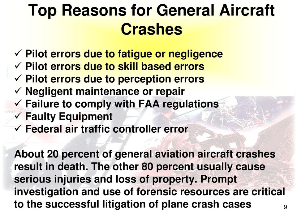 controller error About 20 percent of general aviation aircraft crashes result in death.